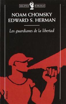 portada Los Guardianes de la Libertad: Propaganda, Desinformacion y Conse nso en los Medios de Comunicacion de Masas