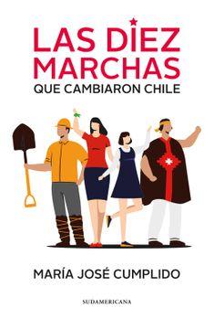portada (Preventa)Las Diez Marchas Que Cambiaron Chile (Envíos a partir de 24 de febrero)