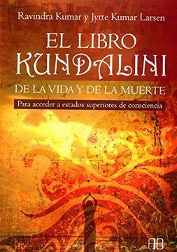 portada El Libro Kundalini de la Vida y de la Muerte: Para Acceder a Estados Superiores de Consciencia