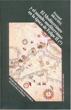 portada El Mediterraneo y el Mundo Mediterraneo en la Epoca de Felipe ii, Tomo Primero