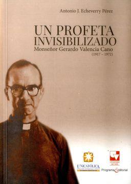 portada UN PROFETA INVISIBILIZADO MONSENOR GERARDO VALENCIA CANO