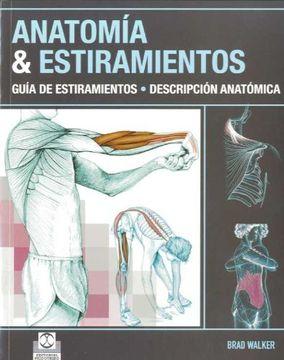 portada Anatomía & Estiramientos. Guía de Estiramientos. Descripción Anatómica (Color).
