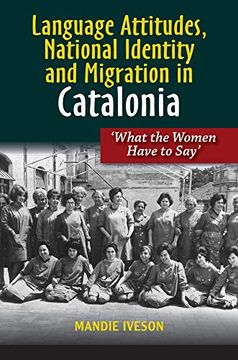 portada Language Attitudes, National Identity and Migration in Catalonia: 'What the Women Have to Say' (The Canada Blanch (libro en inglés)
