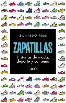 portada Zapatillas. Historias de Moda , Deporte y Consumo