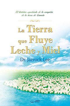 portada La Tierra que Fluye Leche y Miel: The Land Flowing with Milk and Honey (Spanish)