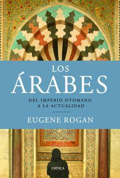 portada Los Árabes: Del Imperio Otomano a la Actualidad