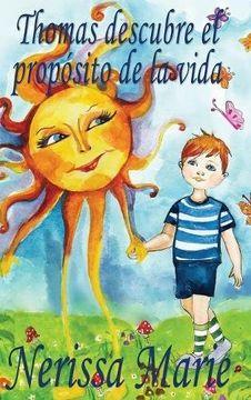 portada Thomas Descubre el Propósito de la Vida (Libro de Niños Sobre el Propósito de la Vida, Cuentos Infantiles, Libros Infantiles, Libros Para los Niños, Libros Para Niños, Bebes, Libros Infantiles, Bebes)