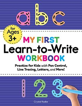 portada My First Learn to Write Workbook: Practice for Kids With pen Control, Line Tracing, Letters, and More! (libro en Inglés)