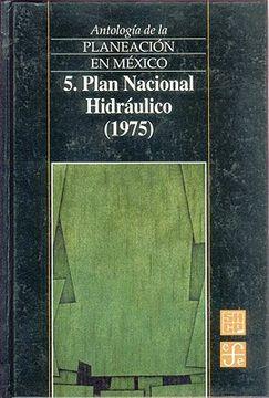 portada antologia de la planeacion en mexico, 5. plan nacional hidraulico (1975)