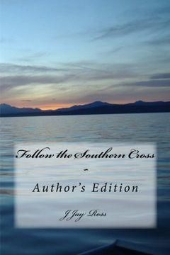 portada Follow the Southern Cross: Author's Edition