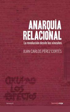 portada Anarquía Relacional (3ªEd): La Revolución Desde los Vínculos (Ensayo)