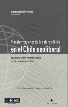 portada Transformaciones De La Esfera Pública En El Chile Neoliberal