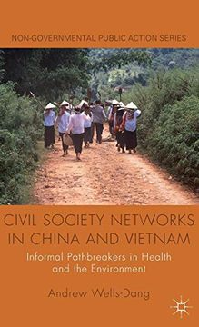 portada Civil Society Networks in China and Vietnam: Informal Pathbreakers in Health and the Environment (Non-Governmental Public Action) (libro en Inglés)