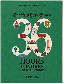 portada 36 Hours Londres y Otros Destinos-Esp. - the new York Times (libro en castilian)