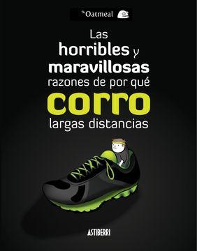 portada Las Horribles y Maravillosas Razones de por qué Corro Largas Distancias