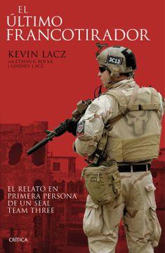portada El Último Francotirador: El Relato en Primera Persona de un Seal Team Three (Memoria Crítica)