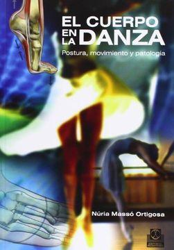 portada Cueerpo en la Danza, el. Postura, Movimiento y Patología