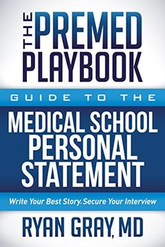 portada The Premed Playbook: Guide to the Medical School Personal Statement: Write Your Best Story. Secure Your Interview. (libro en Inglés)