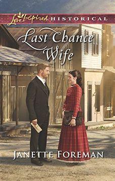 portada Last Chance Wife (Love Inspired Historical) (libro en Inglés)