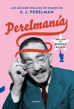 portada Perelmanía: Los Mejores Relatos de Humor de s. J. Perelman