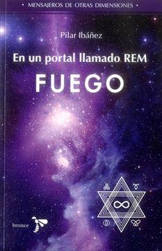 portada EN REM FUEGO: Un portal a otra dimensión. Diario de un Indigo (Libro I) Actualizado con Manual de Recordación de Sueños