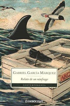 Libro Relato de un Naufrago, Gabriel Garcia Marquez, ISBN 9789871138036. Comprar en Buscalibre