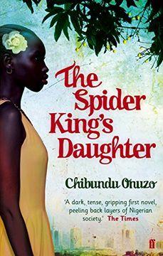 portada the spider king's daughter. chibundu onuzo