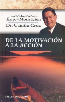 portada De la Motivacioón a la Accion - Coleccion Exito y Motivacion