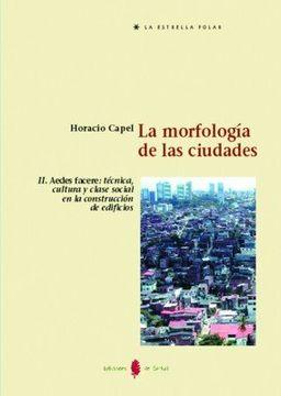 portada La Morfología de las Ciudades. Tomo ii: Aedes Facere: Técnica, Cultura y Clase Social en la Construcción de Edificios (la Estrella Polar)