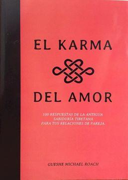 portada El Karma del Amor - 100 Respuestas de la Antigua Sabiduria Tibetana
