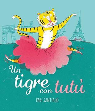 portada Un tigre con tutú (Siruela Ilustrada)