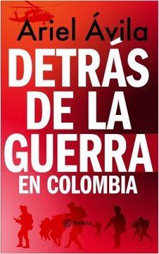 portada Detrás de la guerra en Colombia