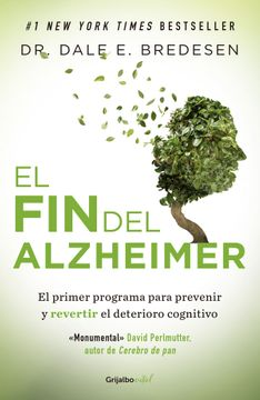 portada El fin del Alzheimer. El Primer Programa Para Prevenir y Revertir el Deterioro Cognitivo