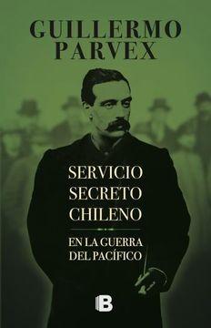portada Servicio Secreto Chileno en la Guerra del Pacífico