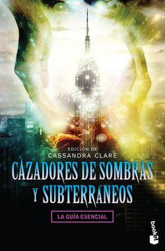 portada Cazadores de Sombras y Subterraneos