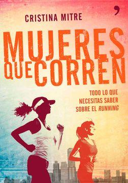 portada Mujeres que Corren: Todo lo que Necesitas Saber Sobre el Running
