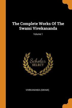 portada The Complete Works of the Swami Vivekananda; Volume 1 (libro en inglés)