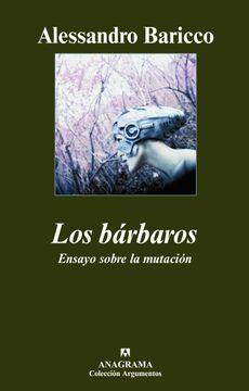 portada Los Bárbaros: Ensayo Sobre la Mutación
