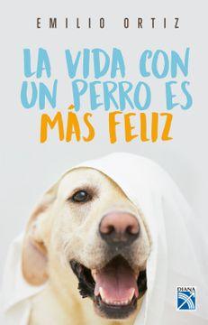 portada La Vida con un Perro es mas Feliz