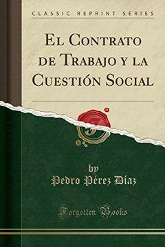 portada El Contrato de Trabajo y la Cuestión Social (Classic Reprint)