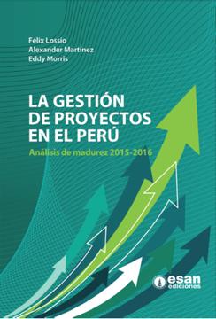 portada La gestión de proyectos en el perú: análisis de madurez 20152016