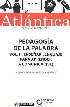 portada PEDAGOGIA PALABRA VOLUMEN II ENSEÑAR LENGUAJE PARA APRENDER