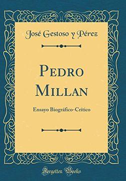 portada Pedro Millan: Ensayo Biográfico-Crítico (Classic Reprint)
