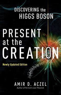 portada Present at the Creation: Discovering the Higgs Boson (libro en Inglés)