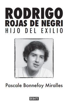 portada Rodrigo Rojas de Negri. Hijo del Exilio