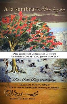 portada A la sombra del flamboyán (Spanish Edition)
