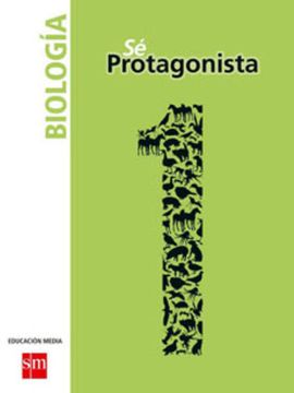 portada Biología 1° Medio (sé Protagonista) (Sm)