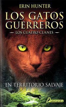 portada En Territorio Salvaje: Los Gatos Guerreros - los Cuatro Clanes i (Narrativa Joven)