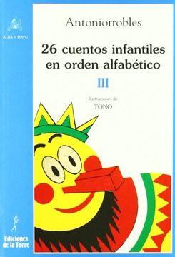 portada 26 Cuentos Infantiles en Orden Alfabético. Tomo Iii: 3 (Alba y Mayo Bicolor)