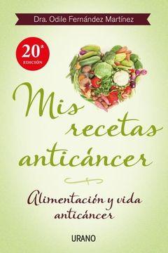 portada Mis Recetas Anticáncer: Alimentación y Vida Anticáncer (Nutrición y Dietética)
